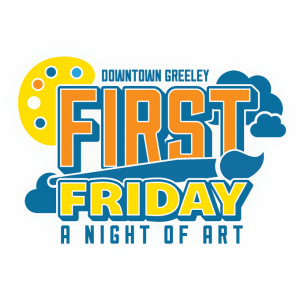 First Friday: A Night of Art @ Downtown Greeley, Colorado