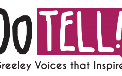 Do Tell! Greeley Stories that Inspire: Watch Videos Now